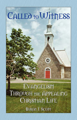Called to Witness: Evangelism Through the Appealing Christian Life