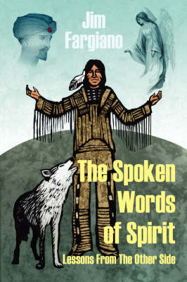 The Spoken Words of Spirit: Lessons from the Other Side
