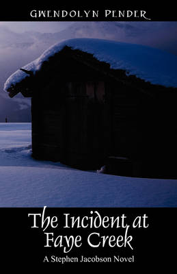 The Incident at Faye Creek: A Stephen Jacobson Novel