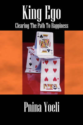 King Ego: Clearing the Path to Happiness