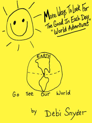 "More Ways to Look for the Good in Each Day ""World Adventures"""