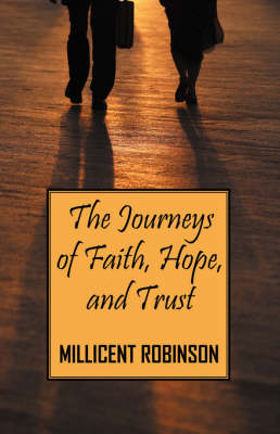 The Journeys of Faith, Hope, and Trust