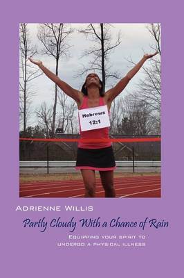 Partly Cloudy with a Chance of Rain: Equipping Your Spirit to Undergo a Physical Illness