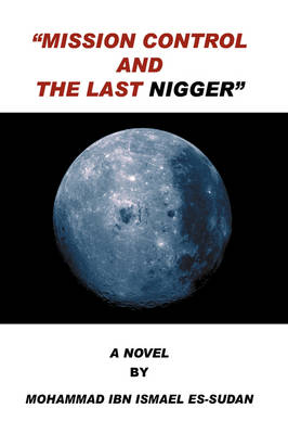 Mission Control and the Last Nigger