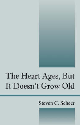 The Heart Ages, But It Doesn't Grow Old