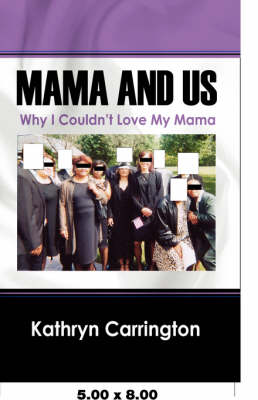 Mama and Us: Why I Couldn't Love My Mama