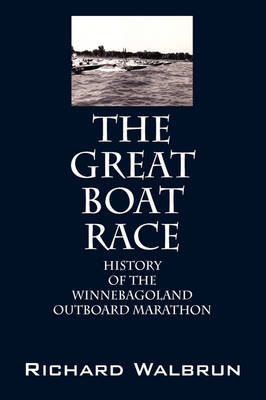 The Great Boat Race: History of the Winnebagoland Outboard Marathon