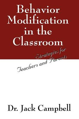 Behavior Modification in the Classroom: Strategies for Teachers and Parents