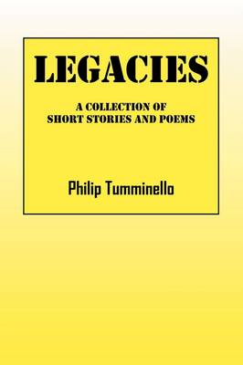 Legacies: A Collection of Short Stories and Poems
