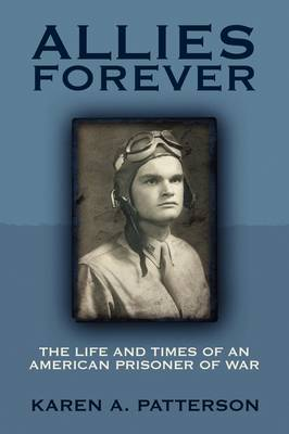 Allies Forever: The Life and Times of an American POW