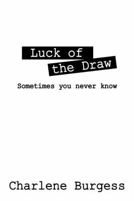 Luck of the Draw: Sometimes You Never Know