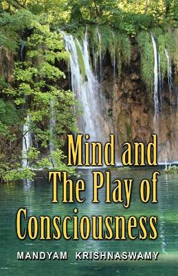 Mind and the Play of Consciousness