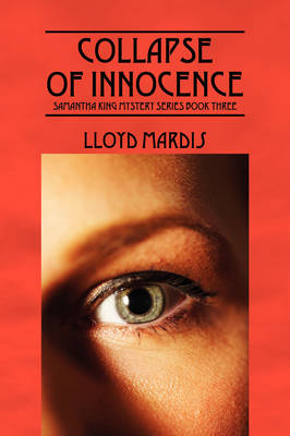 Collapse of Innocence: Samantha King Mystery Series Book Three
