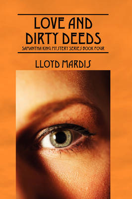 Love and Dirty Deeds: Samantha King Mystery Series Book Four