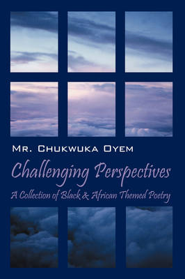 Challenging Perspectives: A Collection of Black & African Themed Poetry