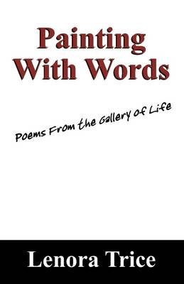 Painting with Words: Poems from the Gallery of Life