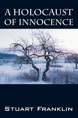 A Holocaust of Innocence: An Innocence of Childhood Lost