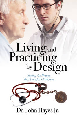 Living and Practicing by Design: Saving the Hearts That Care for Our Lives