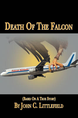 Death of the Falcon: (Based on a True Story)