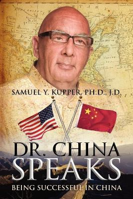 Dr. China Speaks: Being Successful in China