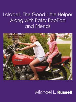 Lolabell, the Good Little Helper Along with Patsy Poopoo and Friends