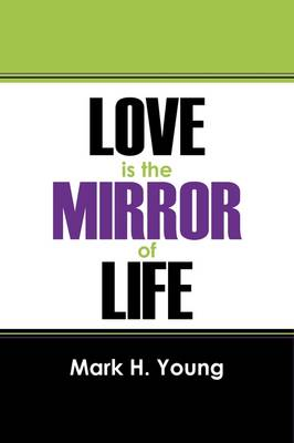 Love Is the Mirror of Life