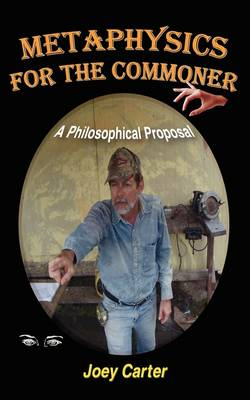 Metaphysics for the Commoner: A Philosophical Proposal