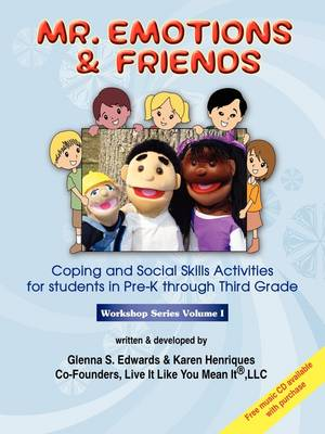 Mr. Emotions & Friends: Coping and Social Skills Activities for Students in Grades Pre-K Through Third Grade