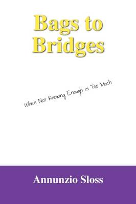 Bags to Bridges: When Not Knowing Enough Is Too Much