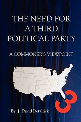 The Need for a Third Political Party - A Commoner's Viewpoint