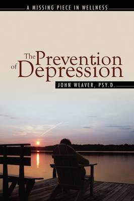 The Prevention of Depression: The Missing Piece in Wellness