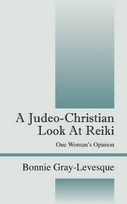 A Judeo-Christian Look at Reiki: One Woman's Opinion