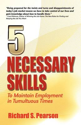 5 Necessary Skills: To Maintain Employment in Tumultuous Times