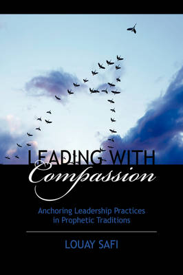 Leading with Compassion: Anchoring Leadership Practices in Prophetic Traditions