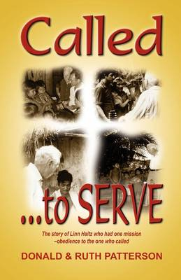Called to Serve: The Story of Linn Haitz Who Had One Mission-Obedience to the One Who Called