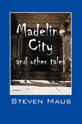 Madeline City and Other Tales