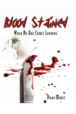 Blood Stained: When No One Comes Looking