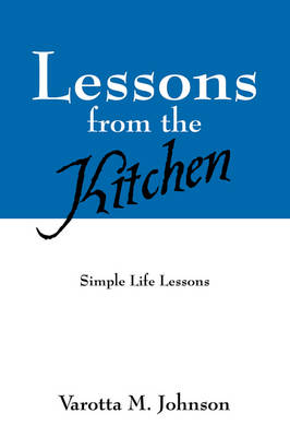 Lessons from the Kitchen: Simple Life Lessons