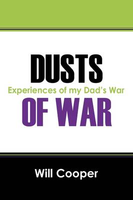 Dusts of War: Experiences of My Dad's War