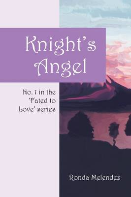 Knight's Angel: No. 1 in the 'Fated to Love' Series
