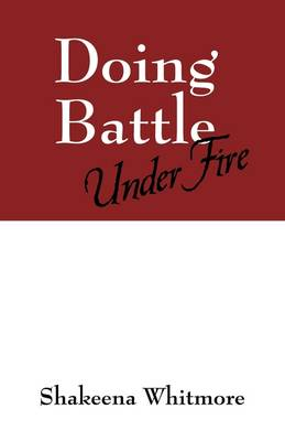 Doing Battle: Under Fire