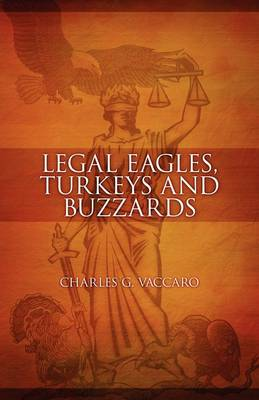 Legal Eagles, Turkeys and Buzzards