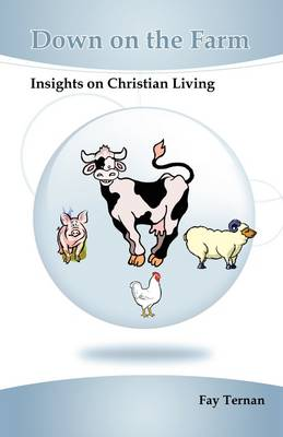 Down on the Farm: Insights on Christian Living
