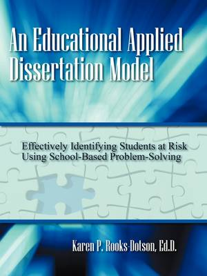 An Educational Applied Dissertation Model: Effectively Identifying Students at Risk Using School-Based Problem-Solving
