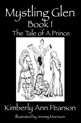 Mystling Glen Book I: The Tale of a Prince