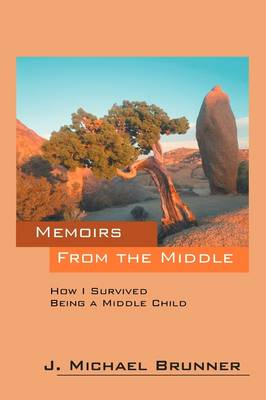 Memoirs from the Middle: How I Survived Being a Middle Child