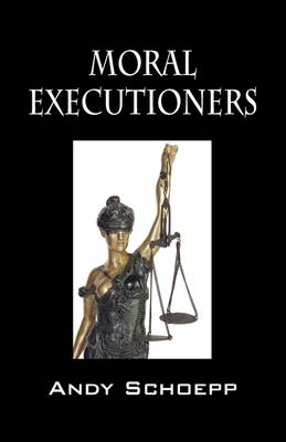 Moral Executioners