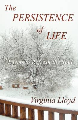 The Persistence of Life: Poems to Refresh the Soul