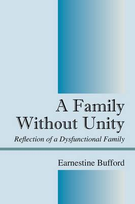 A Family Without Unity: Reflection of a Dysfunctional Family