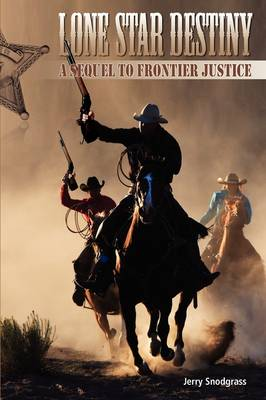 Lone Star Destiny: A Sequel to Frontier Justice